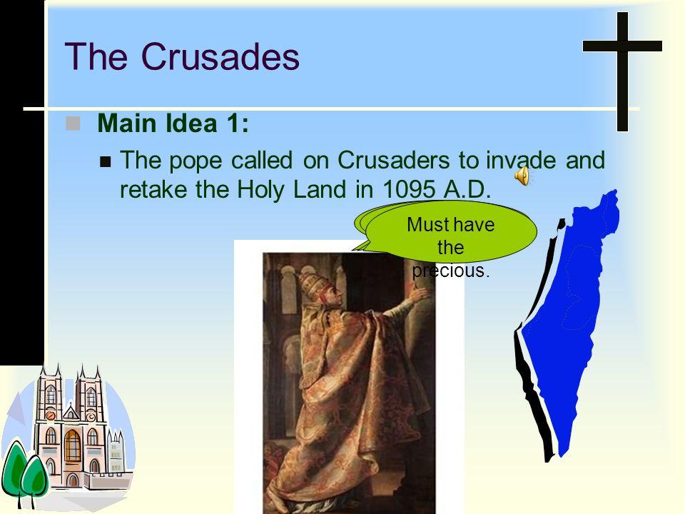 The Crusades Main Idea 1: