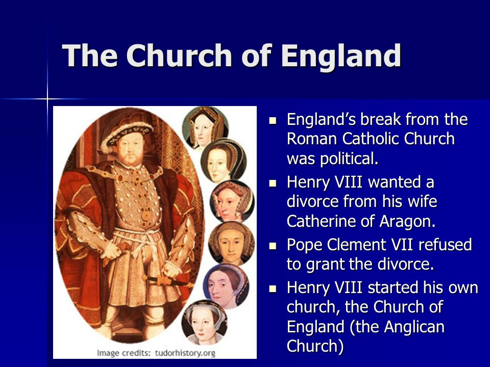 henry viii and the church of england Henry viii was a roman catholic and the head of this church was the pope based in rome the roman catholic faith believed in marriage for life it did not recognise, let alone support, divorce.