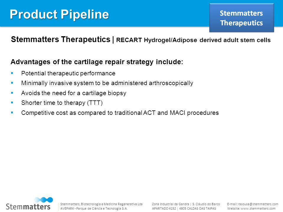 Product Pipeline Stemmatters Therapeutics | RECART Hydrogel/Adipose derived adult stem cells. Advantages of the cartilage repair strategy include: