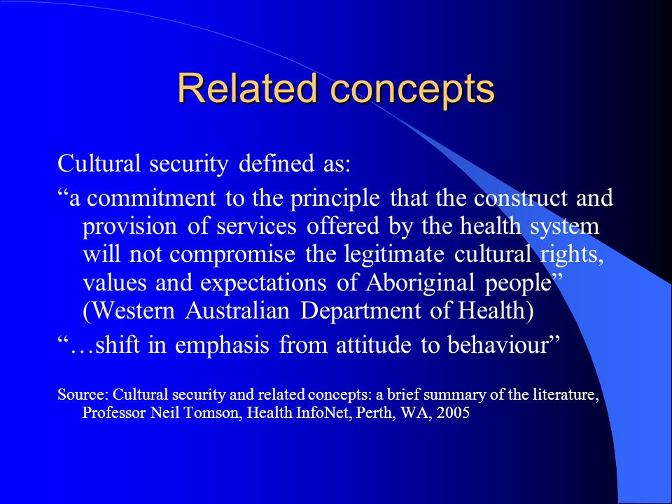 Related concepts Cultural security defined as:
