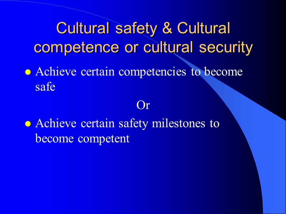 Cultural safety & Cultural competence or cultural security