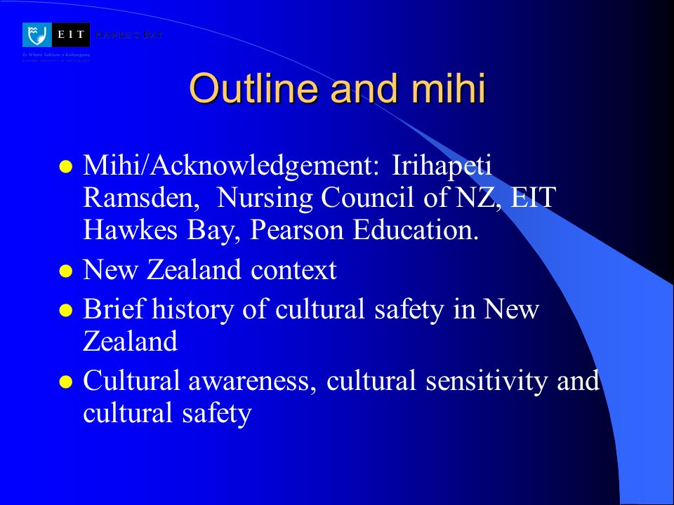 Outline and mihi Mihi/Acknowledgement: Irihapeti Ramsden, Nursing Council of NZ, EIT Hawkes Bay, Pearson Education.
