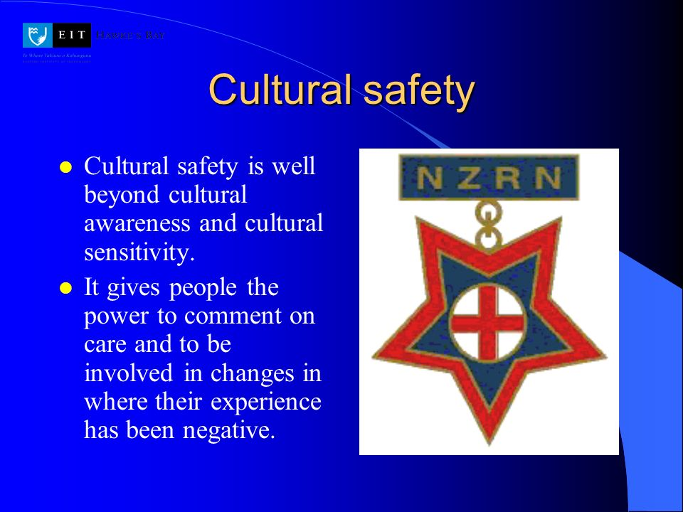 Cultural safety Cultural safety is well beyond cultural awareness and cultural sensitivity.