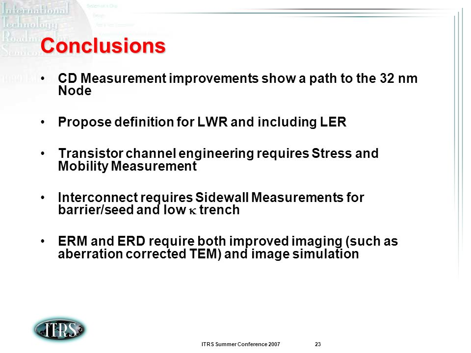 Conclusions CD Measurement improvements show a path to the 32 nm Node