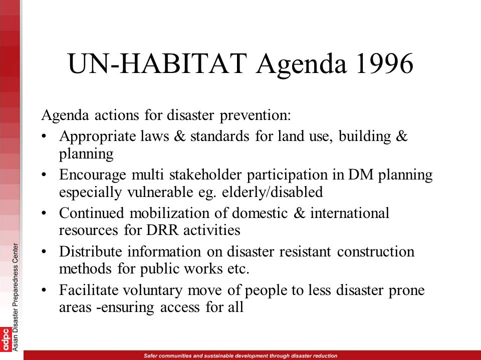 UN-HABITAT Agenda 1996 Agenda actions for disaster prevention: