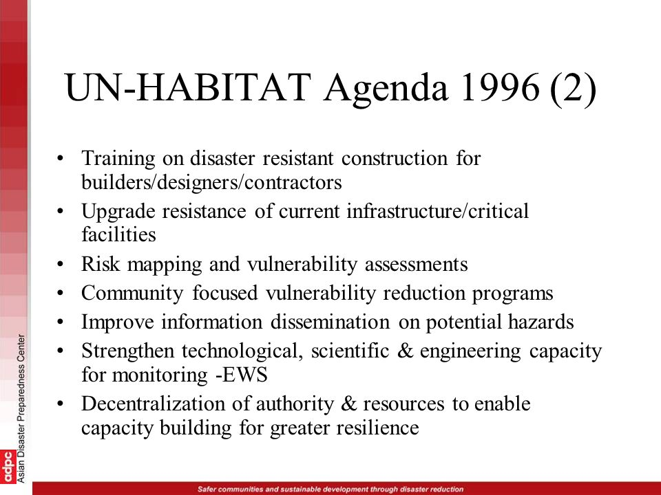 UN-HABITAT Agenda 1996 (2) Training on disaster resistant construction for builders/designers/contractors.