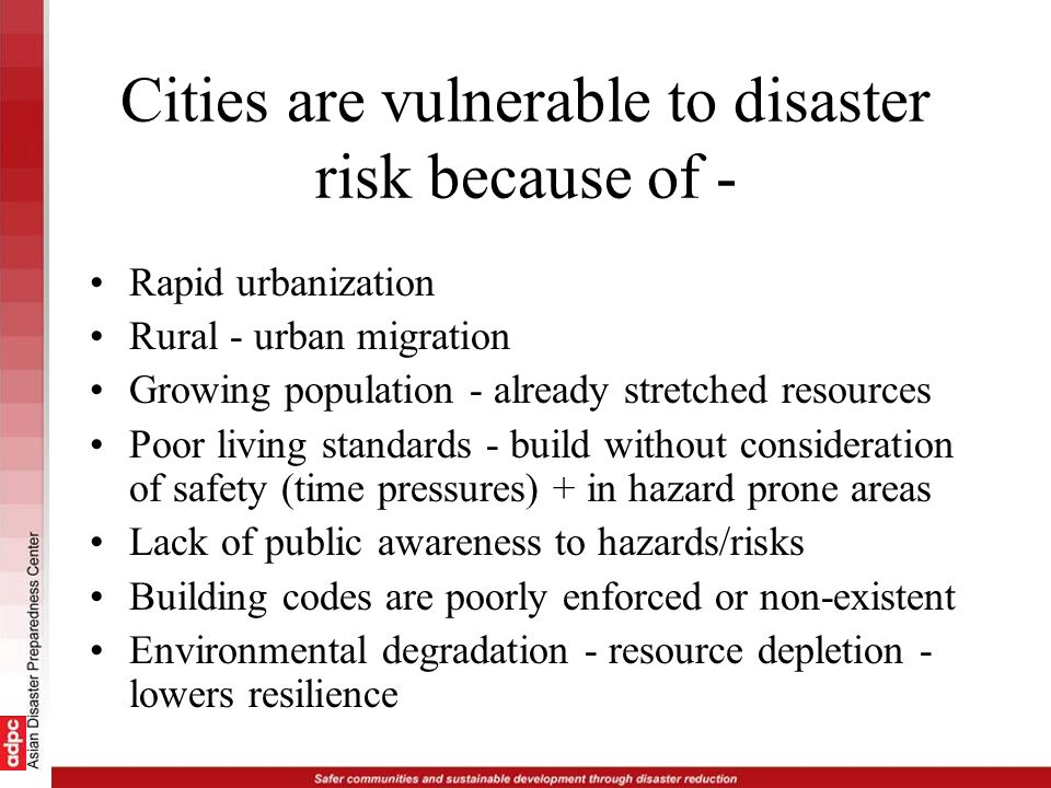 Cities are vulnerable to disaster risk because of -