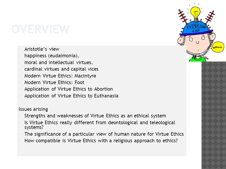 Strengths & Weaknesses of Virtue Ethics