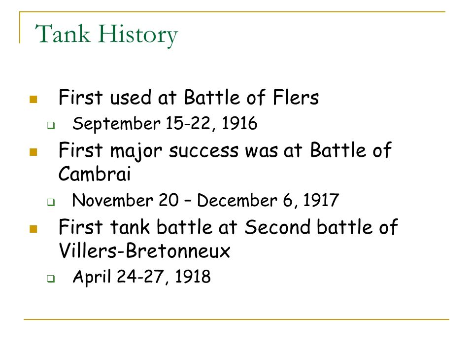 Tank History First used at Battle of Flers