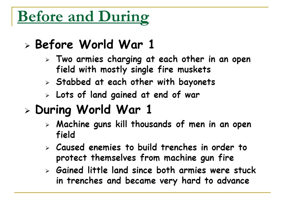 Before and During Before World War 1 During World War 1