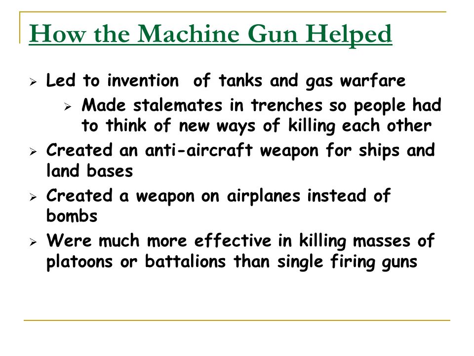 How the Machine Gun Helped