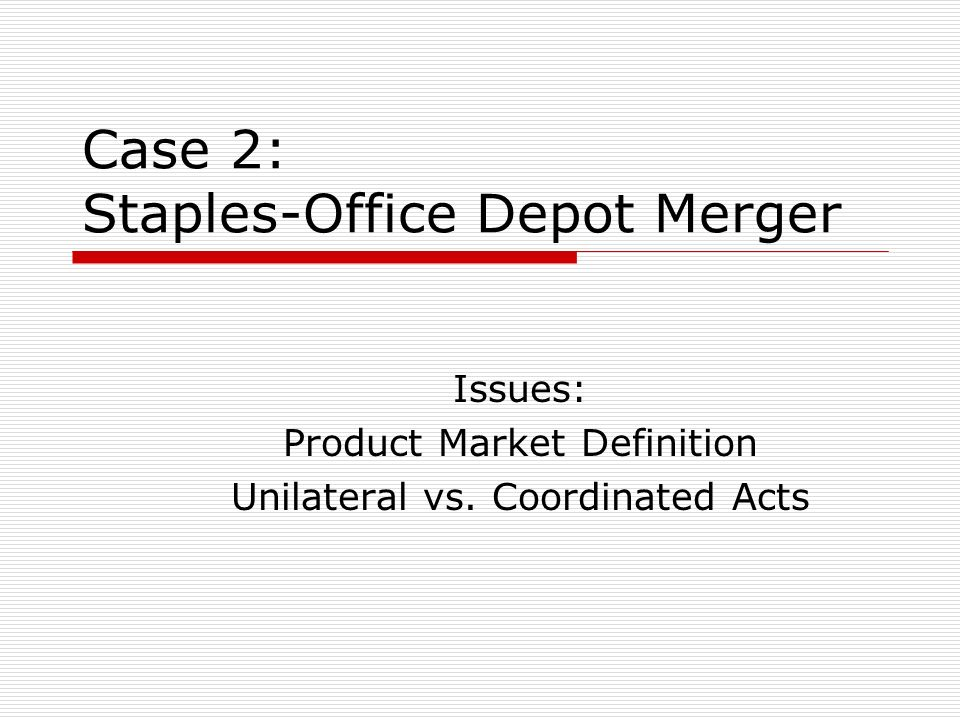 case 2 staples office depot merger