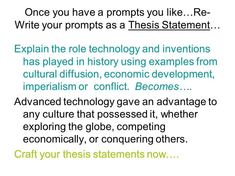 Once you have a prompts you like…Re-Write your prompts as a Thesis Statement…