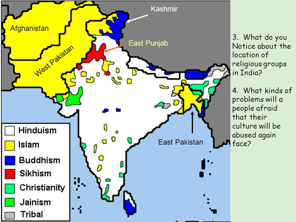 Kashmir Afghanistan. 3. What do you Notice about the location of religious groups in India
