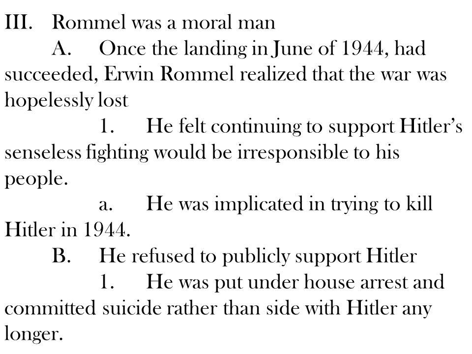 III. Rommel was a moral man