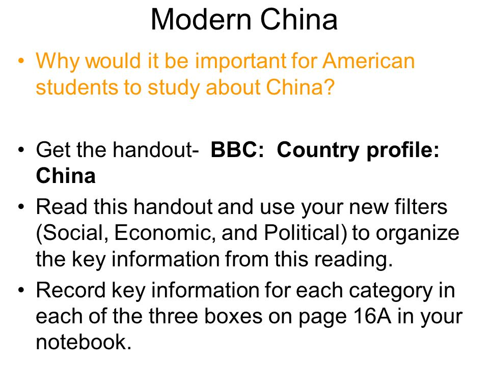Modern China Why would it be important for American students to study about China Get the handout- BBC: Country profile: China.