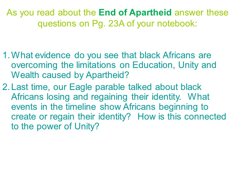 As you read about the End of Apartheid answer these questions on Pg