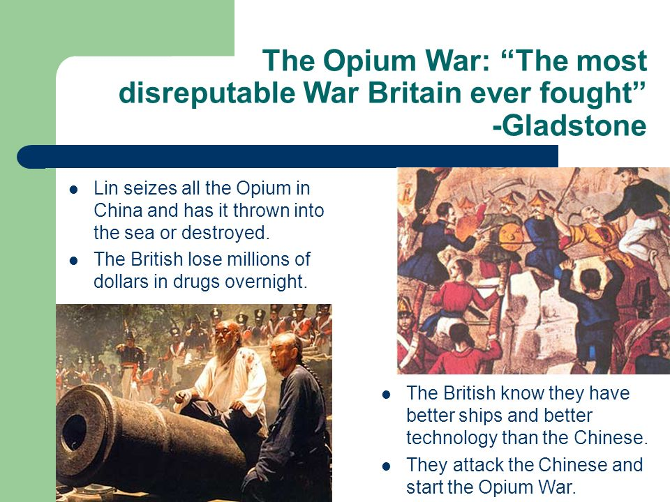 The Opium War: The most disreputable War Britain ever fought -Gladstone