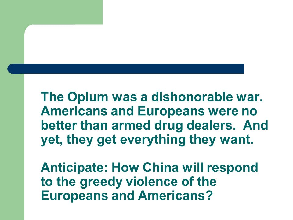 The Opium was a dishonorable war