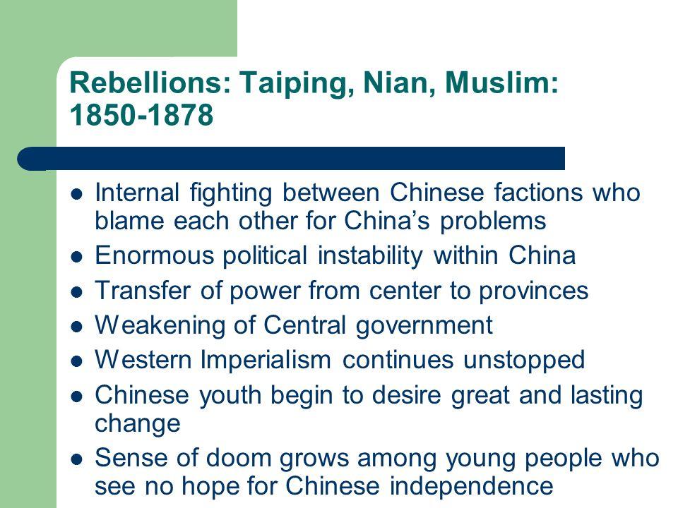 Rebellions: Taiping, Nian, Muslim: 1850-1878