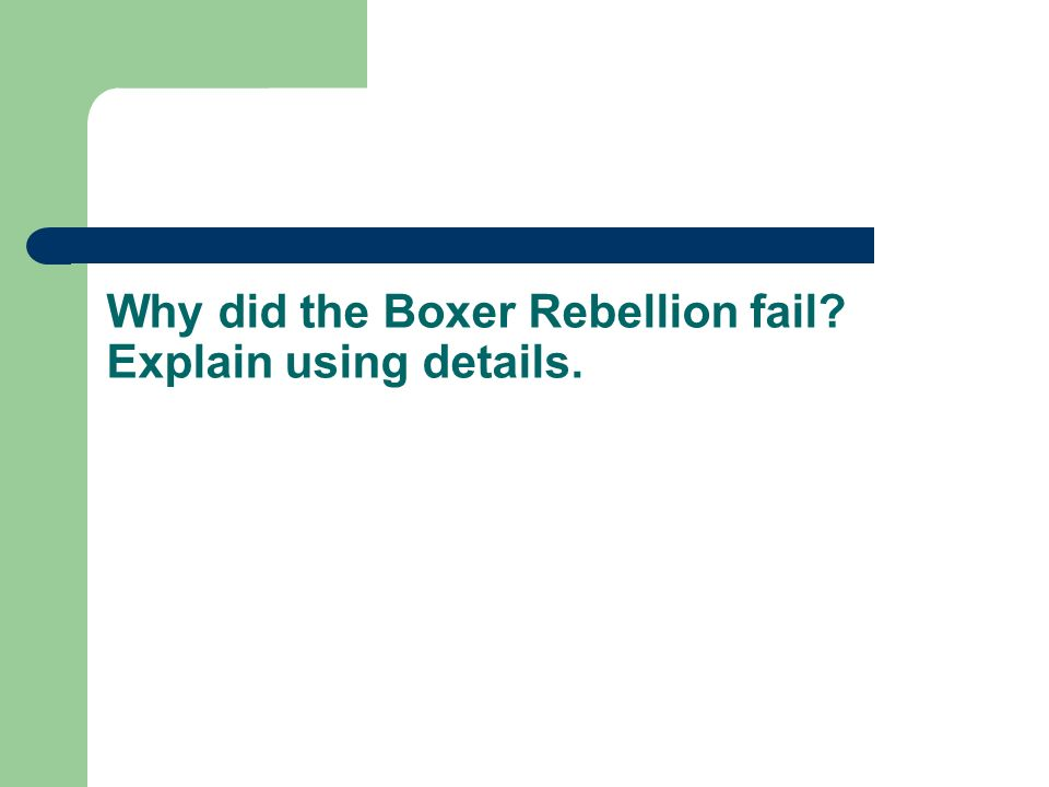 Why did the Boxer Rebellion fail Explain using details.