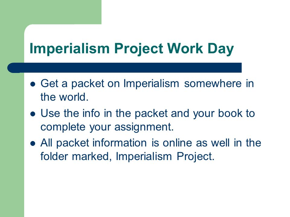 Imperialism Project Work Day