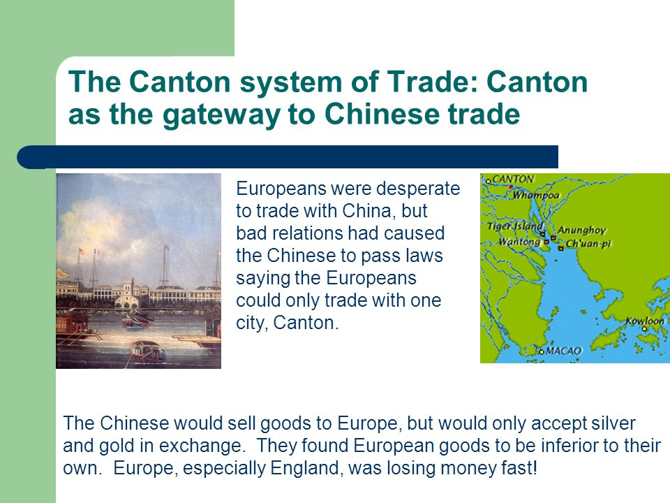 The Canton system of Trade: Canton as the gateway to Chinese trade