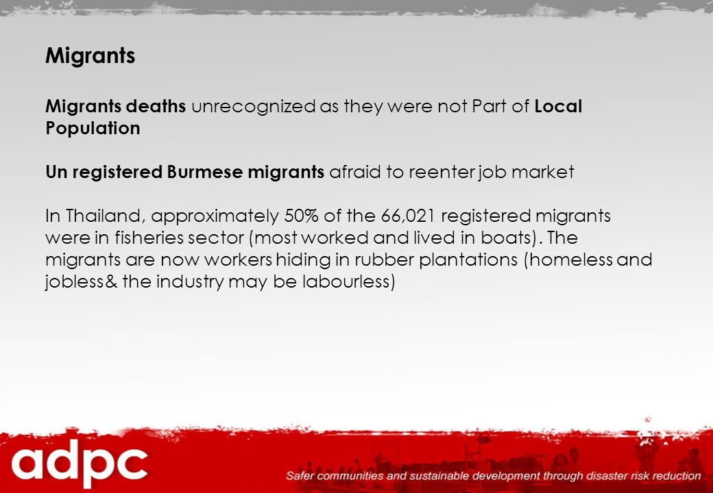 Migrants Migrants deaths unrecognized as they were not Part of Local Population. Un registered Burmese migrants afraid to reenter job market.