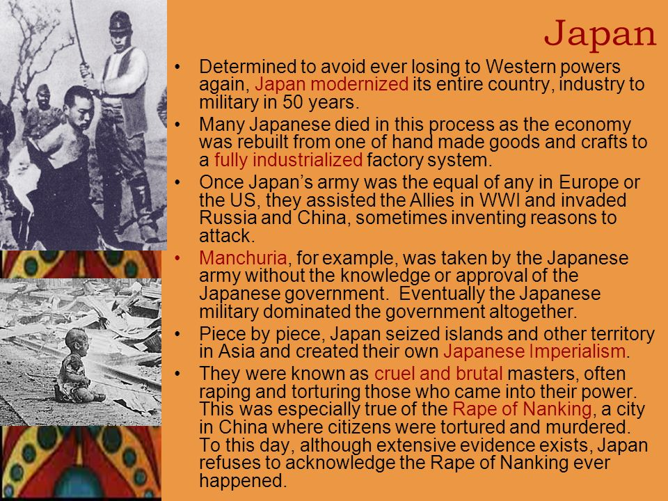 Japan Determined to avoid ever losing to Western powers again, Japan modernized its entire country, industry to military in 50 years.