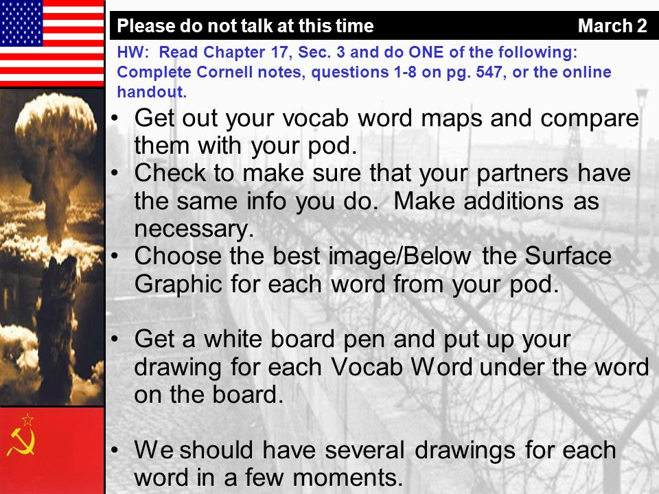 Get out your vocab word maps and compare them with your pod.