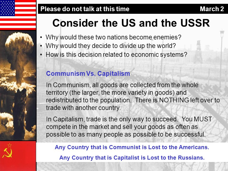 Consider the US and the USSR