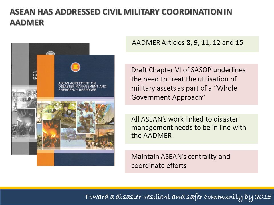 ASEAN HAS ADDRESSED CIVIL MILITARY COORDINATION IN AADMER