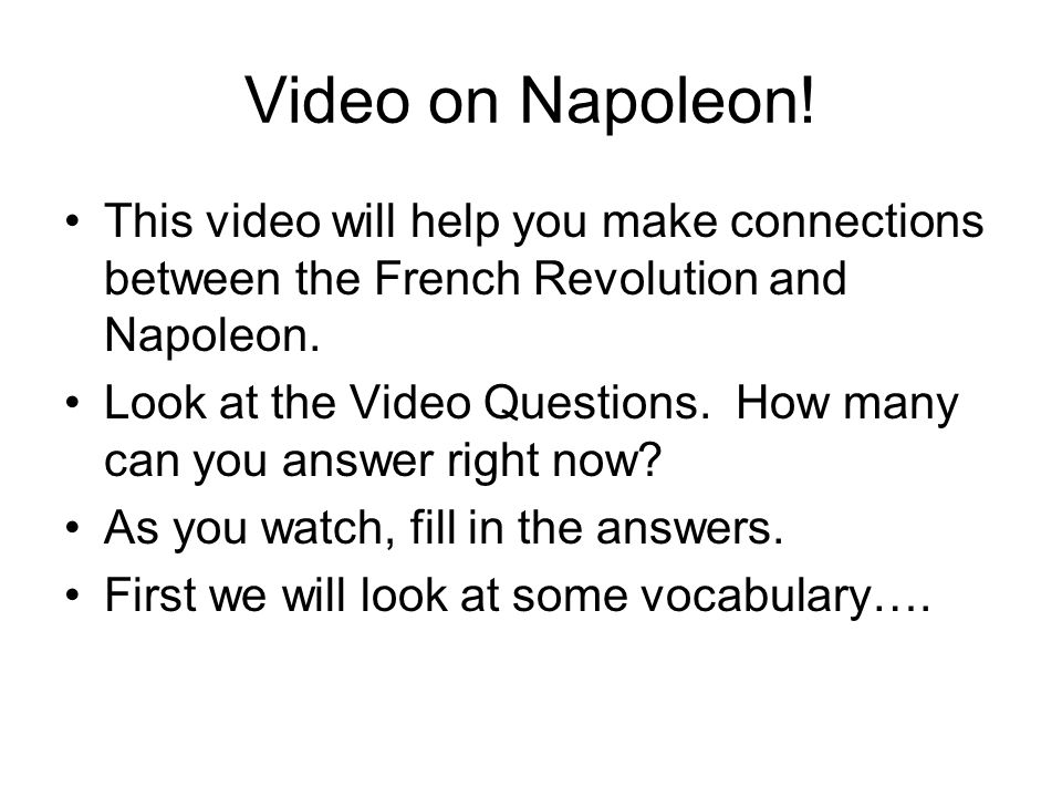 Video on Napoleon! This video will help you make connections between the French Revolution and Napoleon.