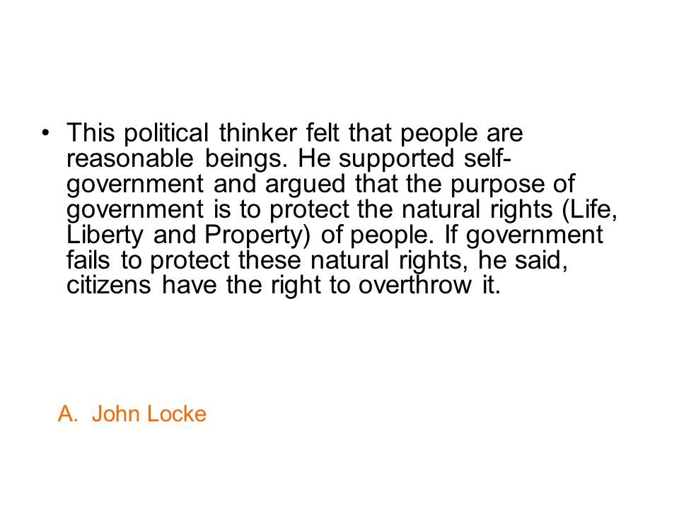 This political thinker felt that people are reasonable beings