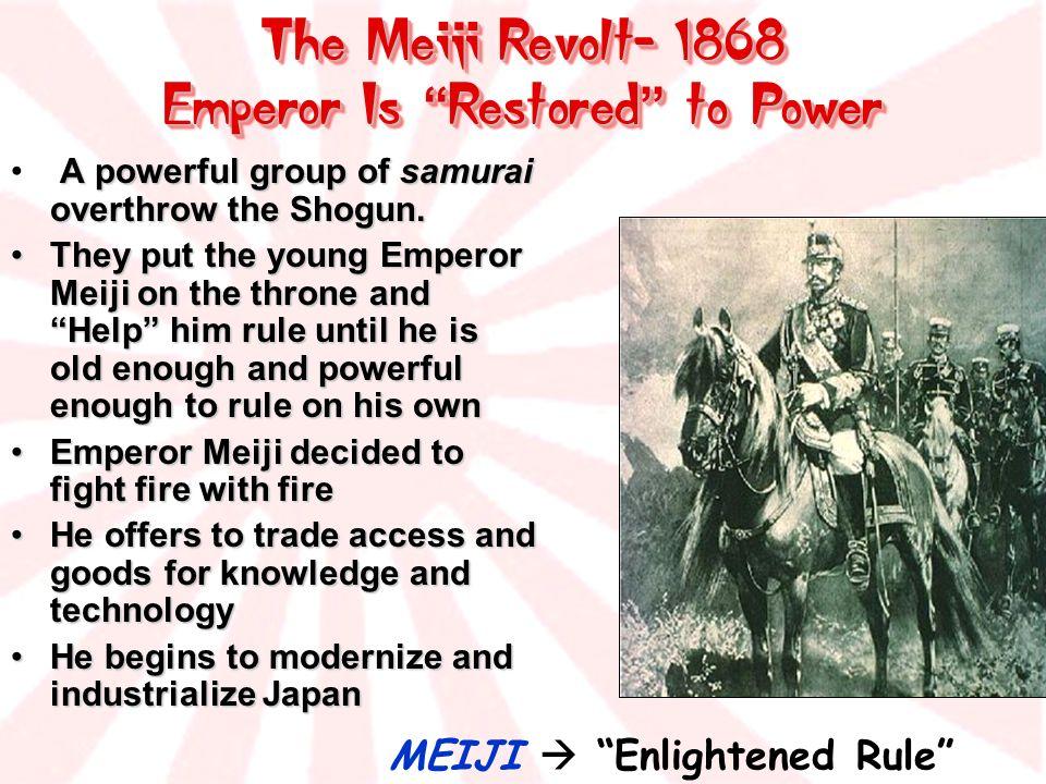 Emperor Is Restored to Power MEIJI  Enlightened Rule