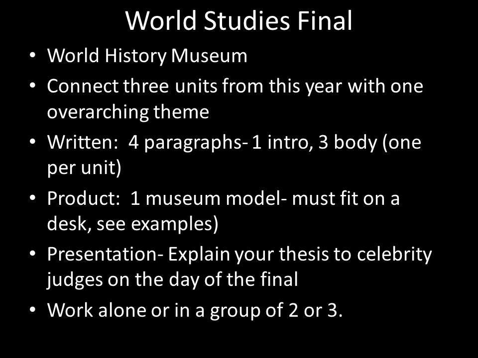 World Studies Final World History Museum