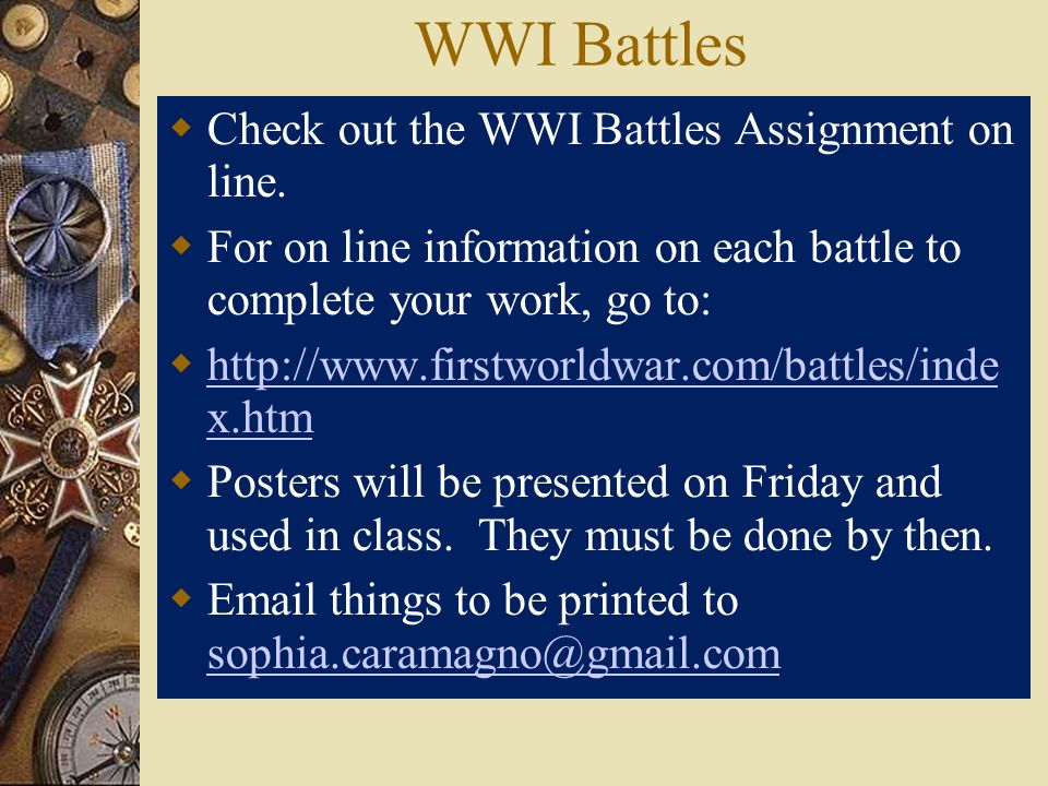 WWI Battles Check out the WWI Battles Assignment on line.
