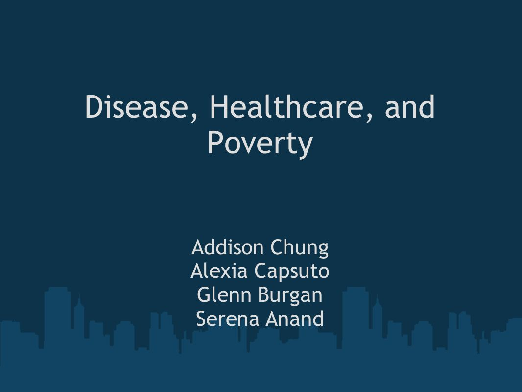 Disease, Healthcare, and Poverty