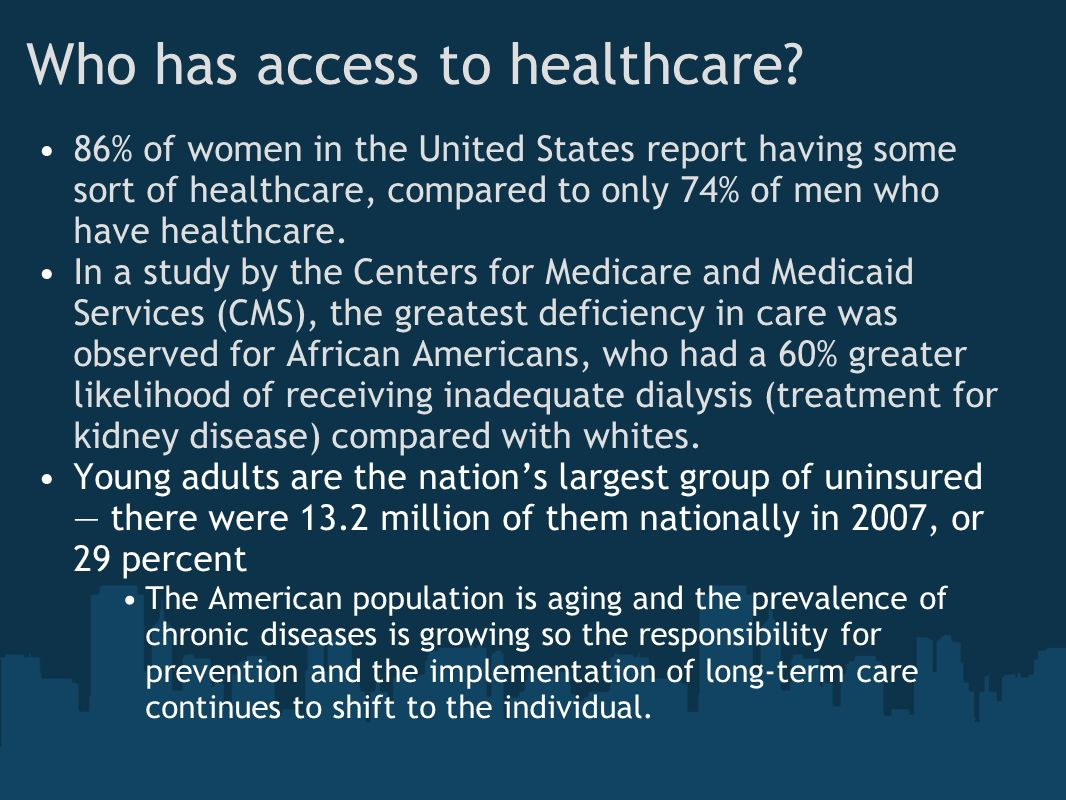 Who has access to healthcare