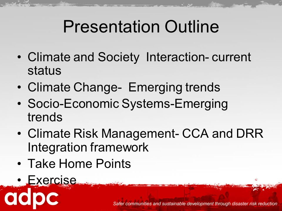 Presentation Outline Climate and Society Interaction- current status