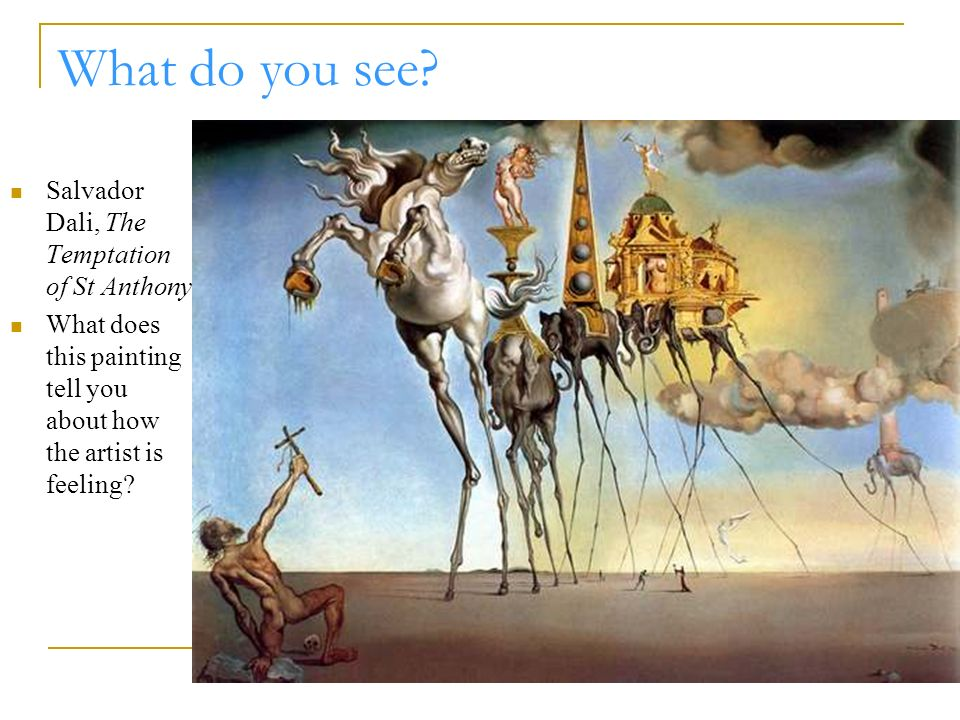 What do you see Salvador Dali, The Temptation of St Anthony