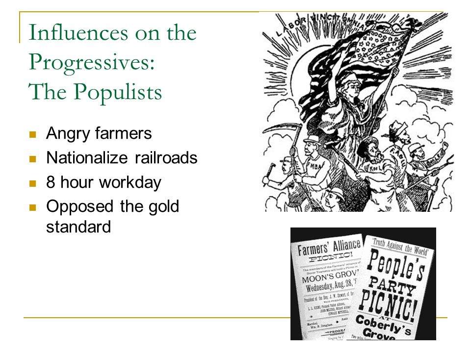 Influences on the Progressives: The Populists