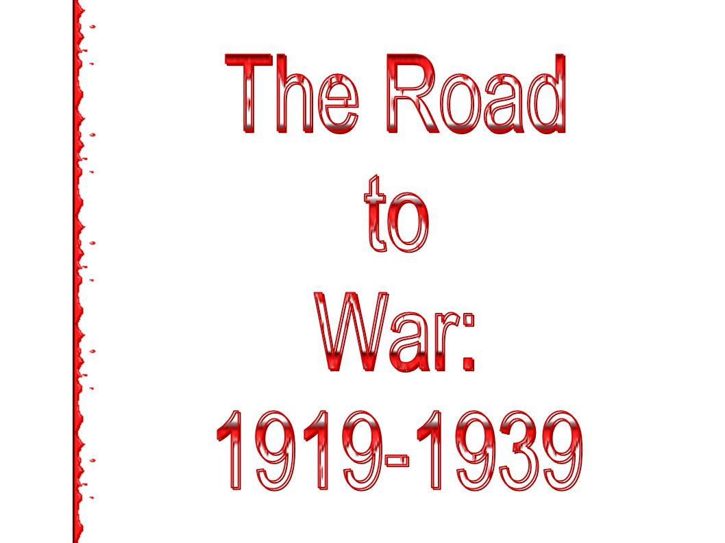 The Road to War: 1919-1939