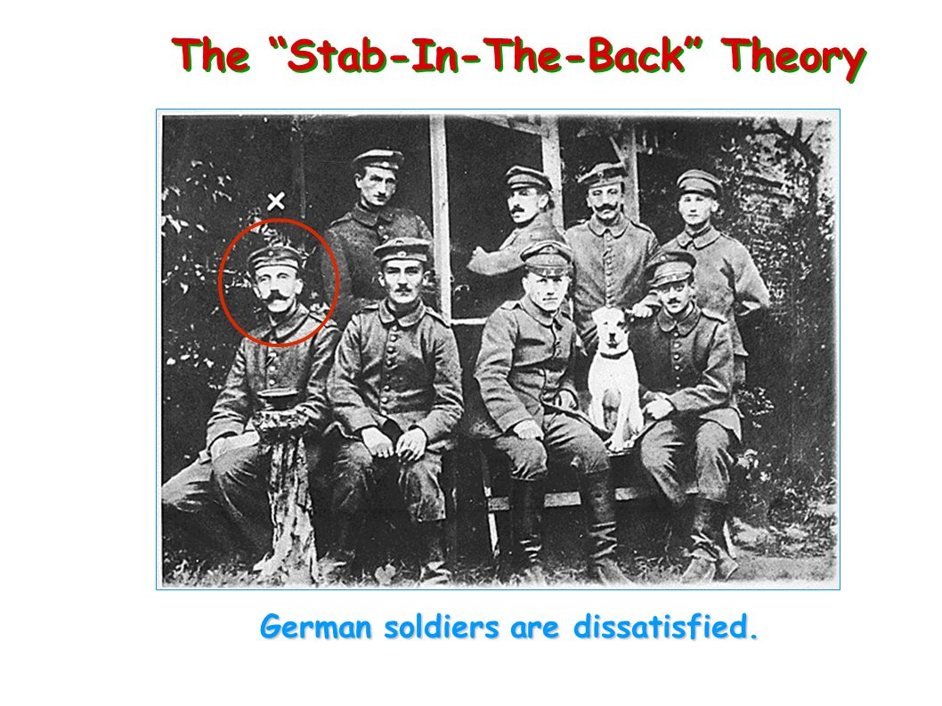 The Stab-In-The-Back Theory German soldiers are dissatisfied.