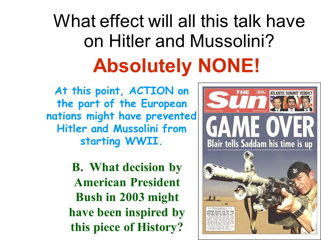 What effect will all this talk have on Hitler and Mussolini