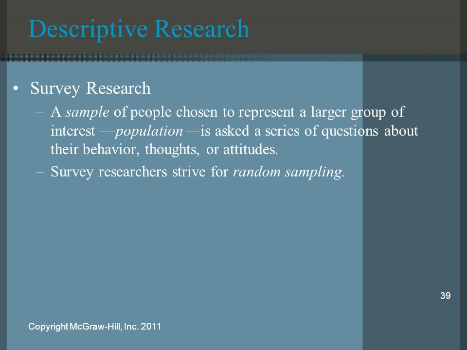 descriptive survey research Descriptive research methods are pretty much as they sound -- they describe  in  survey method research, participants answer questions.