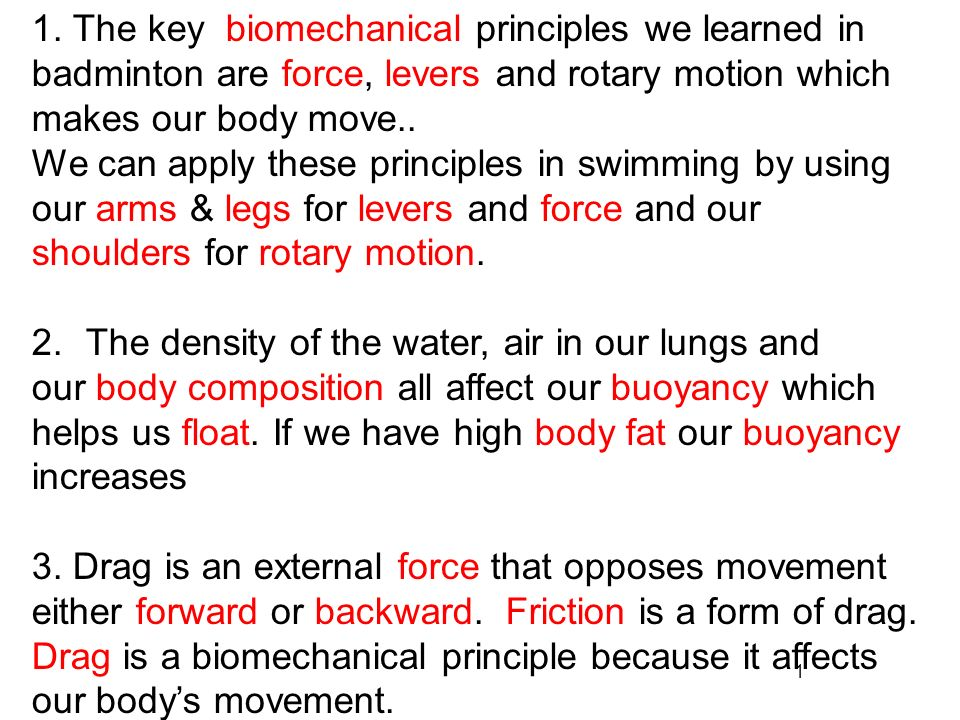 1. The key biomechanical principles we learned in badminton are force, levers and rotary motion which makes our body move..