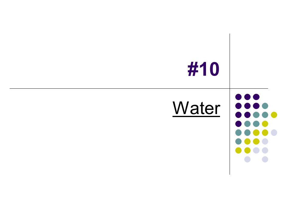 #10 Water
