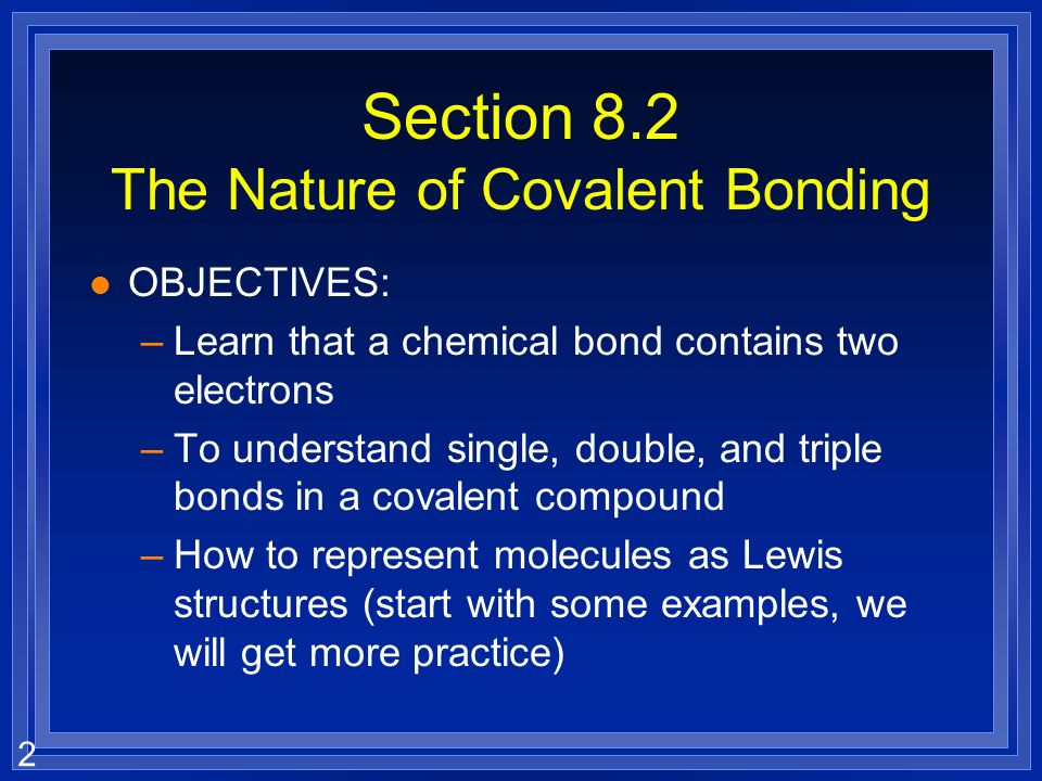 Section 8.2 The Nature of Covalent Bonding
