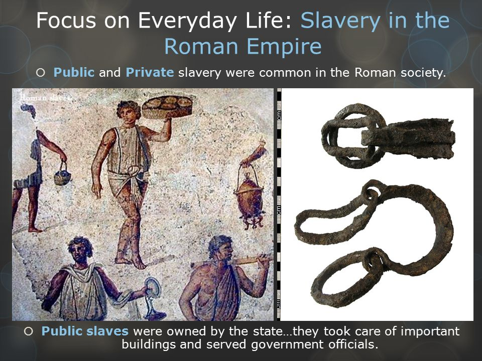 slavery in the roman empire While slavery was widespread throughout the ancient world, no people had more slaves then the romans roman wars were the chief source of romes slaves.